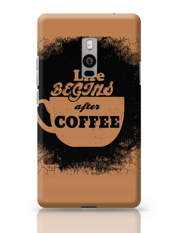 OnePlus Two Covers | Life Begins After Coffee OnePlus Two Cover Online India
