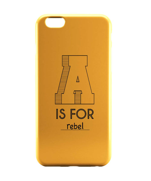 iPhone 6 Case & iPhone 6S Case | A is For Rebel iPhone 6 | iPhone 6S Case Online India | PosterGuy