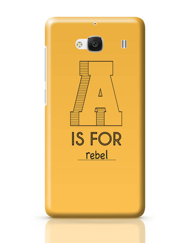 Xiaomi Redmi 2 / Redmi 2 Prime Cover| A is For Rebel Redmi 2 / Redmi 2 Prime Cover Online India