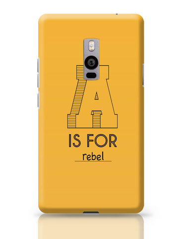 OnePlus Two Covers | A is For Rebel OnePlus Two Cover Online India