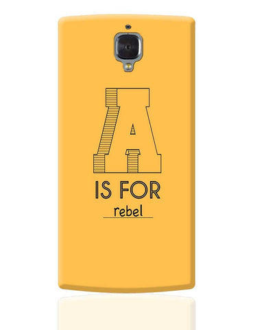 A is For Rebel  OnePlus 3 Cover Online India