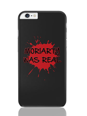 iPhone 6 Plus / 6S Plus Covers & Cases | Moriarty Was Real Splash Sherlock Inspired iPhone 6 Plus / 6S Plus Covers and Cases Online India