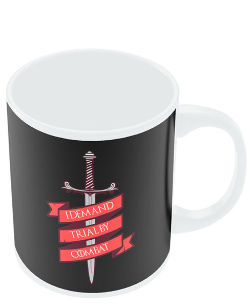 Coffee Mugs Online | I Demand Trial By Combat Mug Online India