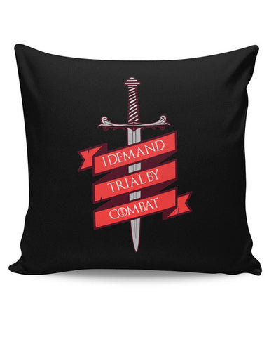 PosterGuy | I Demand Trial By Combat Cushion Cover Online India