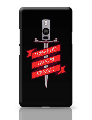 OnePlus Two Covers | I Demand Trial By Combat OnePlus Two Cover Online India
