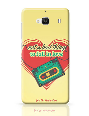 Xiaomi Redmi 2 / Redmi 2 Prime Cover| Not A Bad Thing - Justin Timberlake Redmi 2 / Redmi 2 Prime Case Cover Online India