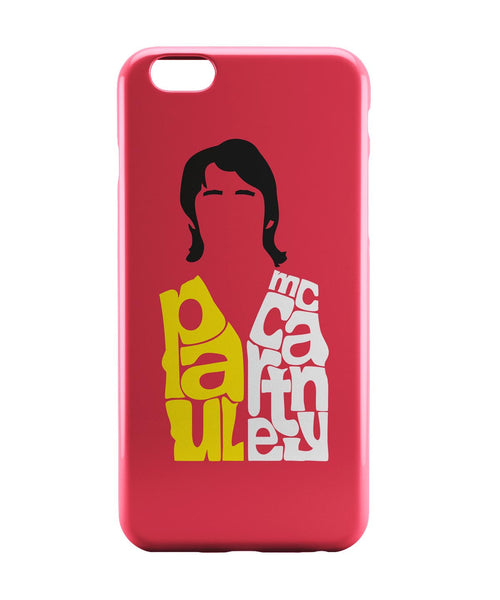 iPhone 6 Case & iPhone 6S Case | Paul Mccartney Typography | Beatles iPhone 6 | iPhone 6S Case Online India | PosterGuy