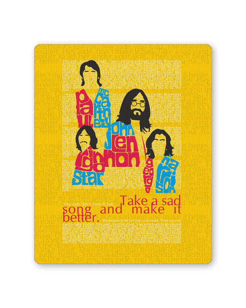 Buy Mousepads Online India | Beatles| Take a Sad Song and Make It Better Typography Mouse Pad Online India