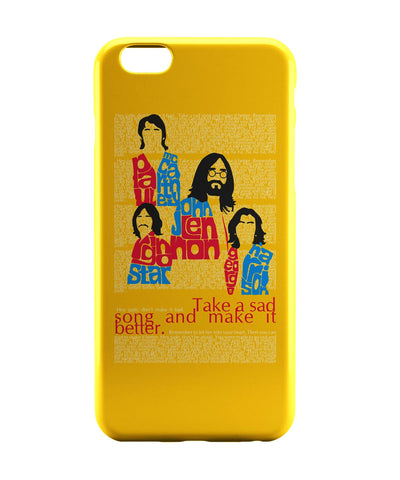 iPhone 6 Case & iPhone 6S Case | Beatles| Take a Sad Song and Make It Better Typography iPhone 6 | iPhone 6S Case Online India | PosterGuy