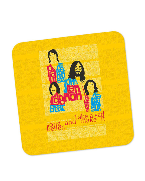 Buy Coasters Online | Beatles| Take a Sad Song and Make It Better Typography Coaster Online India | PosterGuy.in