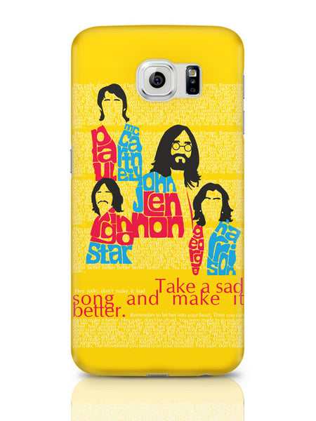 Samsung Galaxy S6 Covers & Cases | Beatles| Take A Sad Song And Make It Better Typography Samsung Galaxy S6 Covers & Cases Online India