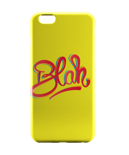 iPhone 6 Case & iPhone 6S Case | Blah Quirky Typography iPhone 6 | iPhone 6S Case Online India | PosterGuy
