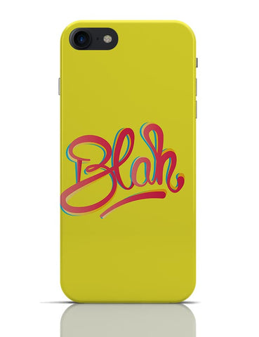 Blah Quirky Typography iPhone 7 Covers Cases Online India