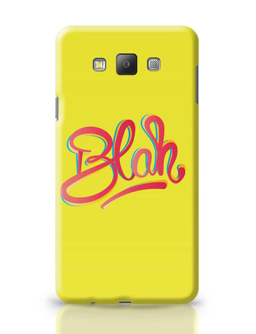 Samsung Galaxy A7 Covers | Blah Quirky Typography Samsung Galaxy A7 Covers Online India