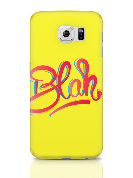 Samsung Galaxy S6 Covers & Cases | Blah Quirky Typography Samsung Galaxy S6 Covers & Cases Online India
