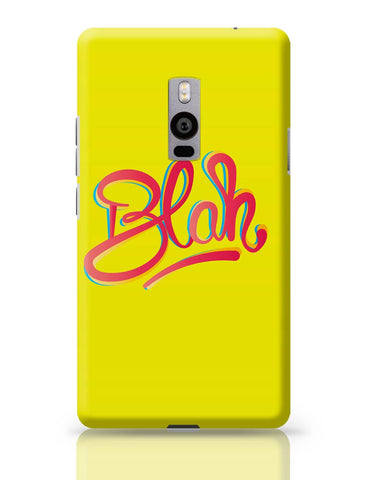 OnePlus Two Covers | Blah Quirky Typography OnePlus Two Cover Online India