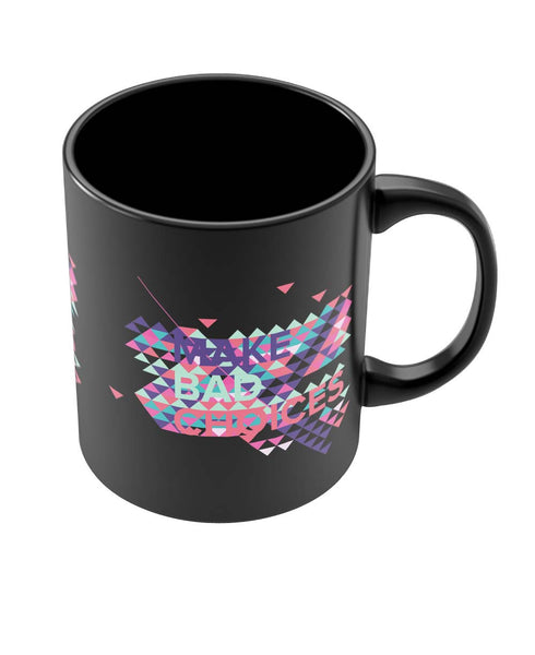 Coffee Mugs Online | Make Bad Choices Black Coffee Mug Online India