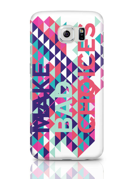 Samsung Galaxy S6 Covers & Cases | Make Bad Choices Samsung Galaxy S6 Covers & Cases Online India
