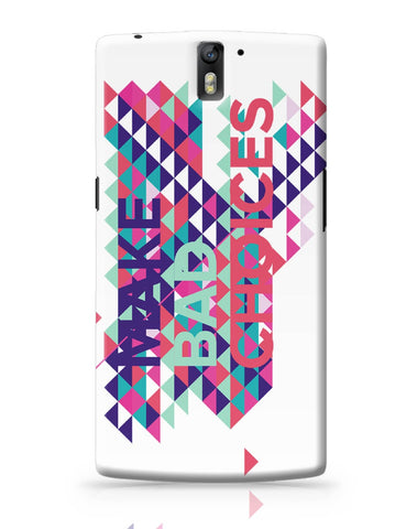OnePlus One Covers | Make Bad Choices OnePlus One Cover Online India