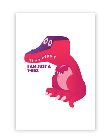 Posters Online | I Am Just a T Rex Poster Online India | Designed by: IDigType