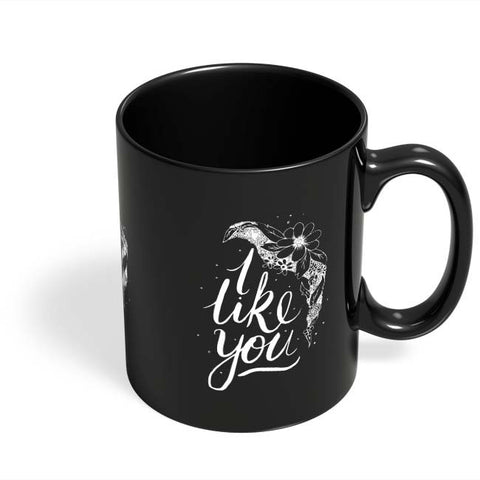Coffee Mugs Online | I Like You Valentines Black Coffee Mug Online India