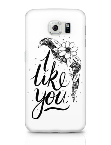 Samsung Galaxy S6 Covers | I Like You Valentines Samsung Galaxy S6 Case Covers Online India