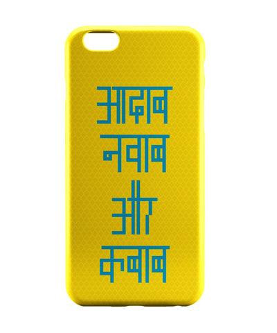 iPhone 6 Case & iPhone 6S Case | Aadab Nawaab Aur Kebab iPhone 6 | iPhone 6S Case Online India | PosterGuy