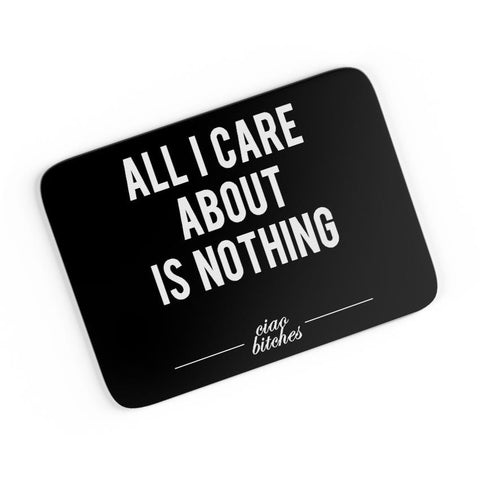 All I Care is About Nothing A4 Mousepad Online India