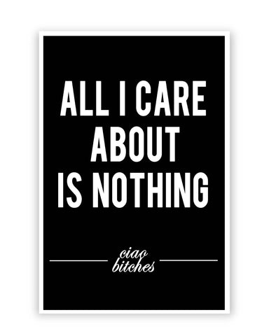 Posters Online | All I Care is About Nothing Poster Online India | Designed by: Aditya Mehrotra