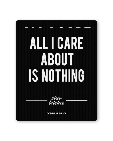 Buy Mousepads Online India | All I Care is About Nothing Mouse Pad Online India