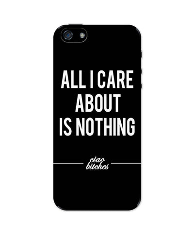iPhone 5 / 5S Cases & Covers | All I Care is About Nothing iPhone 5 / 5S Case Online India