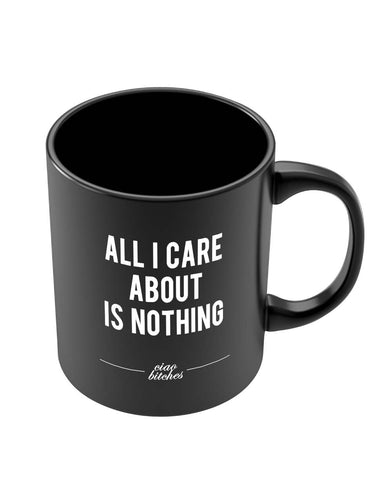 Coffee Mugs Online | All I Care is About Nothing Black Coffee Mug Online India