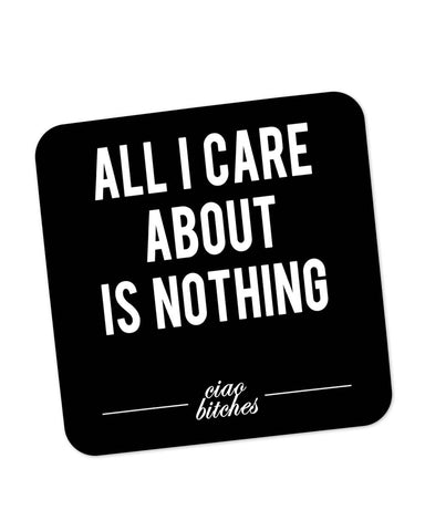 Buy Coasters Online | All I Care is About Nothing Coaster Online India | PosterGuy.in