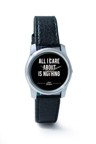 Women Wrist Watch India | All I Care is About Nothing Wrist Watch Online India