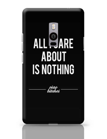 OnePlus Two Covers | All I Care is About Nothing OnePlus Two Cover Online India
