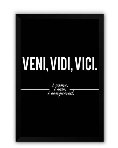 Framed Posters | Veni, Vidi , Veci | Motivational Thoughts Laminated Framed Poster Online India