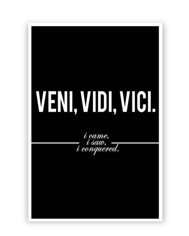 Posters Online | Veni, Vidi , Veci | Motivational Thoughts Poster Online India | Designed by: Aditya Mehrotra
