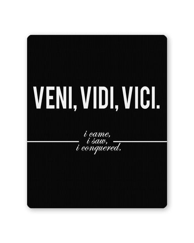 Buy Mousepads Online India | Veni, Vidi , Veci | Motivational Thoughts Mouse Pad Online India
