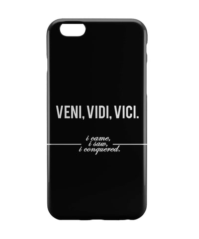iPhone 6 Case & iPhone 6S Case | Veni, Vidi , Veci | Motivational Thoughts iPhone 6 | iPhone 6S Case Online India | PosterGuy