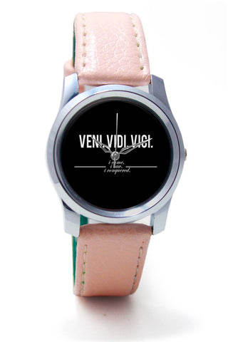 Women Wrist Watch India | Veni, Vidi , Veci | Motivational Thoughts Wrist Watch Online India