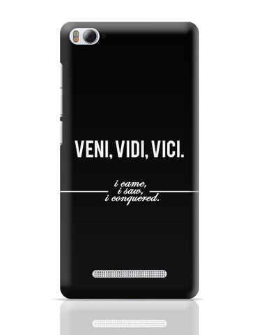 Xiaomi Mi 4i Covers | Veni, Vidi , Veci | Motivational Thoughts Xiaomi Mi 4i Cover Online India
