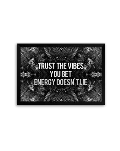 Framed Posters | Trust The Vibes | Your Energy doesn't Lie Laminated Framed Poster Online India