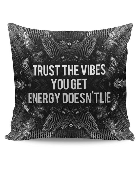 PosterGuy | Trust The Vibes | Your Energy doesn't Lie Cushion Cover Online India