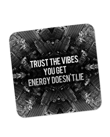 Buy Coasters Online | Trust The Vibes | Your Energy doesn't Lie Coaster Online India | PosterGuy.in