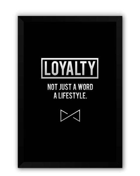 Framed Posters | Loyalty | not Just A Word | A Lifestyle Laminated Framed Poster Online India