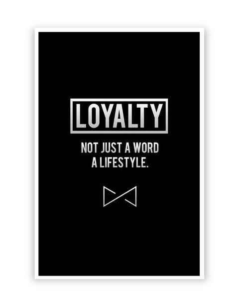 Posters Online | Loyalty | not Just A Word | A Lifestyle Poster Online India | Designed by: Aditya Mehrotraξ