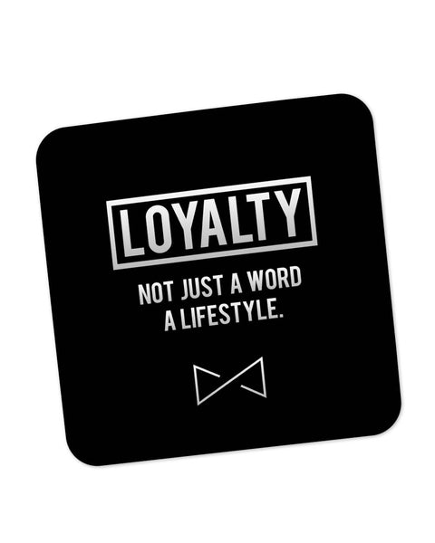 Buy Coasters Online | Loyalty | not Just A Word | A Lifestyle Coaster Online India | PosterGuy.in