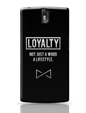 OnePlus One Covers | Loyalty | not Just A Word | A Lifestyle OnePlus One Cover Online India