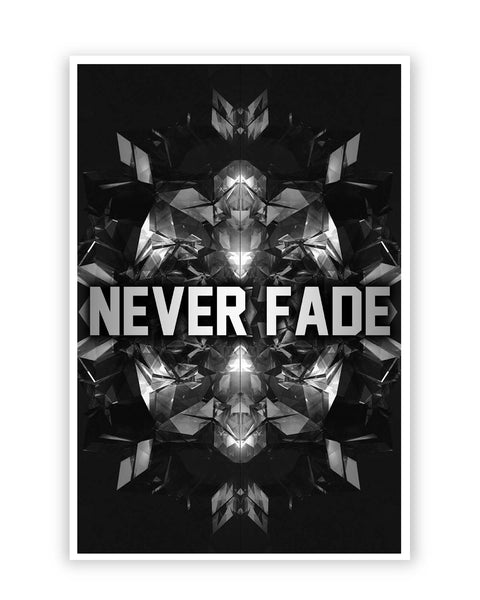 Posters Online | Never Fade | Motivational Illustration Poster Online India | Designed by: Aditya Mehrotraξ