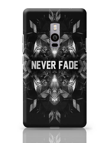 OnePlus Two Covers | Never Fade | Motivational Illustration OnePlus Two Cover Online India